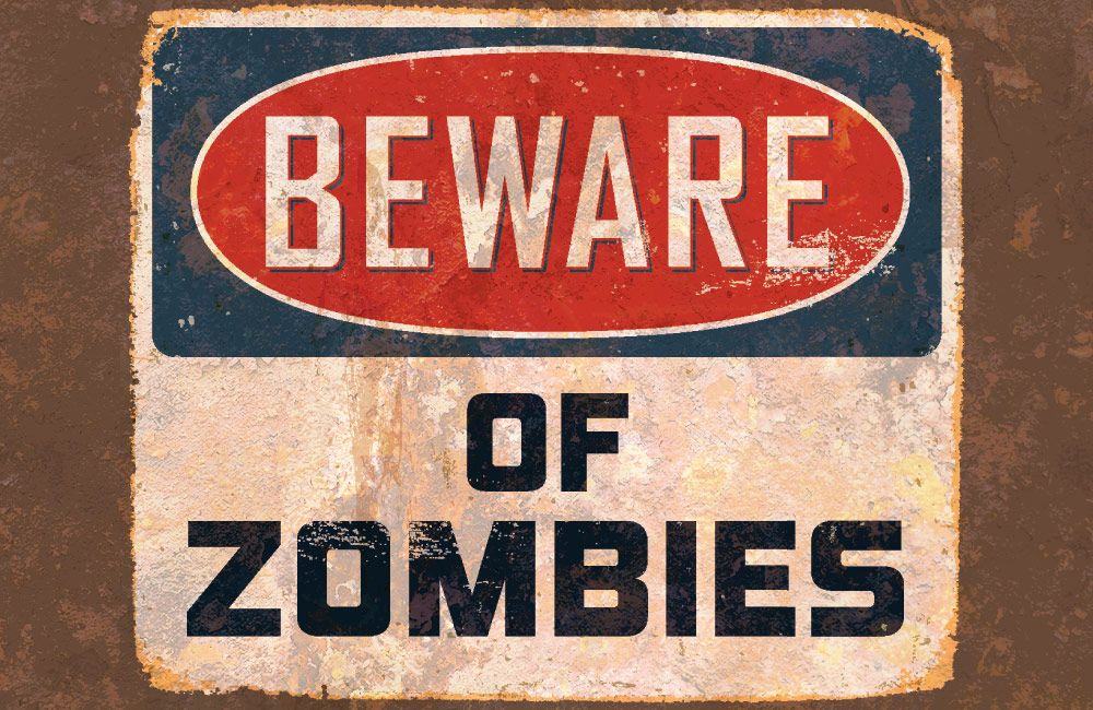 A sign stating Beware of Zombies